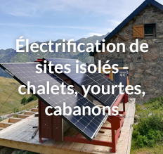 électrification de sites isolés - chalets, yourtes, cabanons